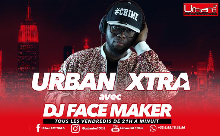 DJ Face Maker sur Urban FM - Urban Xtra vendredis 21h Minuit